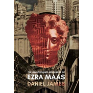 Unauthorised Biography of Ezra Maas (BOK)