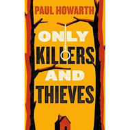 Only Killers and Thieves (BOK)