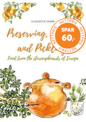 Preserving, Potting and Pickling - Food from the Store Cupboards of Europe (BOK)