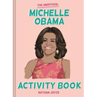 Unofficial Michelle Obama Activity Book (BOK)
