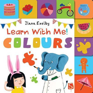 Learn With Me! Colours (BOK)