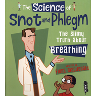 Science Of Snot & Phlegm (BOK)