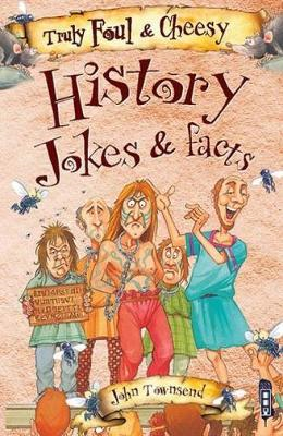 Truly Foul & Cheesy History Jokes and Facts Book (BOK)