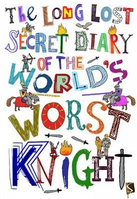 Long-Lost Secret Diary Of The World's Worst Knight (BOK)