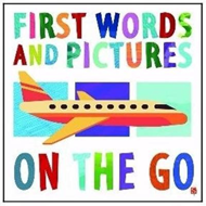 First Words & Pictures: On The Go (BOK)