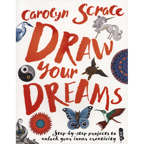 Draw Your Dreams: Step-By-Step Projects (BOK)