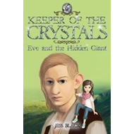 Keeper of the Crystals: Eve and the Hidden Giant (BOK)