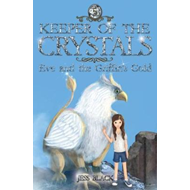 Keeper of the Crystals: Eve and the Griffith's Gold (BOK)