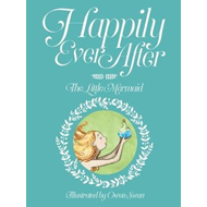 Happily Ever After: The Little Mermaid (BOK)
