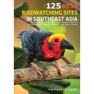 125 Best Bird Watching Sites in Southeast Asia (BOK)