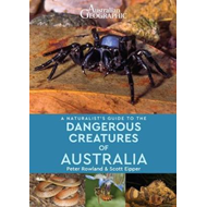 Naturalist's Guide to Dangerous Creatures of Australia (BOK)