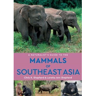 Naturalist's Guide to the Mammals of Southeast Asia (2nd edi (BOK)