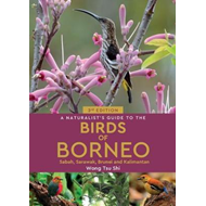 Naturalist's Guide to the Birds of Borneo (3rd edition) (BOK)
