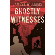 Ghostly Witnesses (BOK)