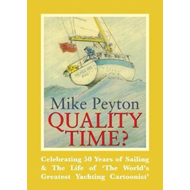 Quality Time? - Celebrating 50 Years of Sailing & The Life o (BOK)