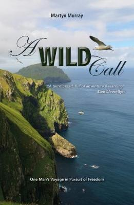 Wild Call - One Man's Voyage in Pursuit of Freedom (BOK)