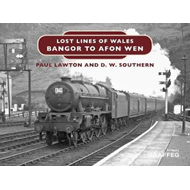 Lost Lines of Wales: Bangor to Afon Wen (BOK)