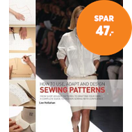 Produktbilde for How to Use, Adapt and Design Sewing Patterns - From shop-bought patterns to drafting your own: A com (BOK)