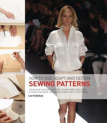 How to Use, Adapt and Design Sewing Patterns (BOK)