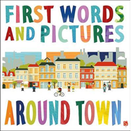 First Words & Pictures: Around Town (BOK)