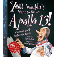 Produktbilde for You Wouldn't Want To Be On Apollo XIII! (BOK)