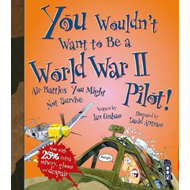 Produktbilde for You Wouldn't Want To Be A World War Two Pilot! (BOK)