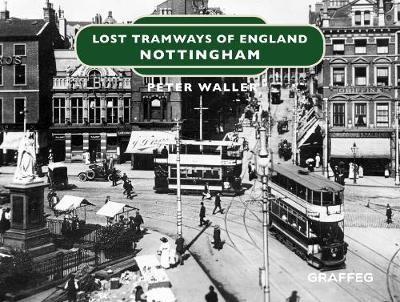 Lost Tramways of England: Nottingham (BOK)