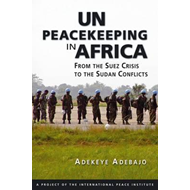 Un Peacekeeping in Africa: From Suez Crisis to the Sudan Conflicts (BOK)