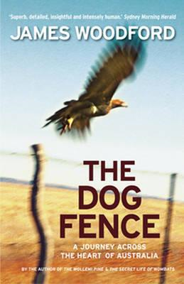 The Dog Fence: A Journey Across the Heart of Australia (BOK)