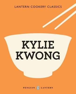 Lantern Cookery Classics: Kylie Kwong (BOK)