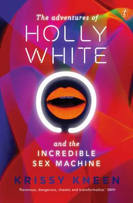 Adventures Of Holly White And The Incredible Sex Machine (BOK)