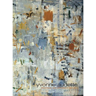 Yvonne Audette:Paintings and Drawings 1949-2014 (BOK)