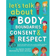 Let's Talk about Body Boundaries, Consent and Respect (BOK)