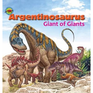 Argentinosaurus, Giant of Giants (BOK)