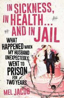 In Sickness, In Health... and In Jail (BOK)