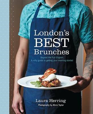 London's Best Brunches: Beyond the Full English (BOK)