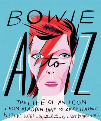 Bowie A-Z: The Life of an Icon: From Aladdin Sane to Ziggy S (BOK)