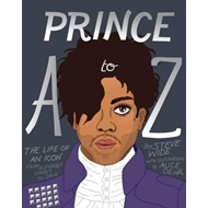 Prince A to Z: The Life of an Icon From Alphabet Street to J (BOK)