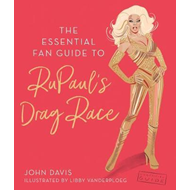 Essential Fan Guide to RuPaul's Drag Race (BOK)