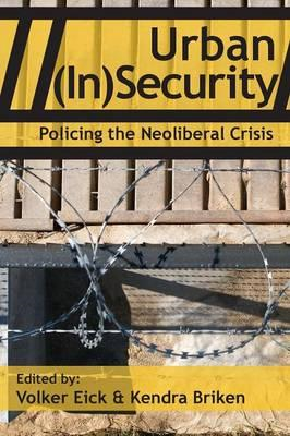 Urban (In)Security: Policing the Neoliberal Crisis (BOK)