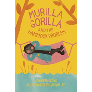 Murilla Gorilla and the Hammock Problem (BOK)