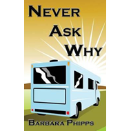 Never Ask Why (BOK)