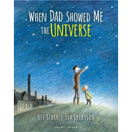 When Dad Showed Me the Universe (BOK)