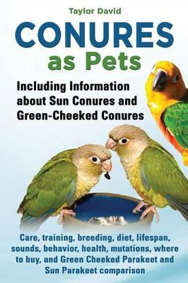 Conures as Pets - Including Information about Sun Conures an (BOK)
