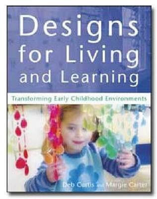 Designs for Living and Learning: Transforming Early Childhood Environments (BOK)