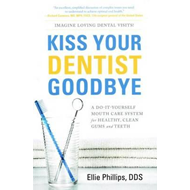 Kiss Your Dentist Goodbye (BOK)