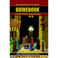 Naqshbandi Sufi Tradition Guidebook of Daily Practices and D (BOK)