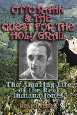 Otto Rahn and the Quest for the Grail (BOK)