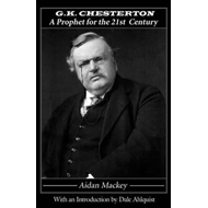 G. K. Chesterton: A Prophet for the 21st Century (BOK)