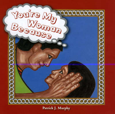 You're My Woman Because... (BOK)